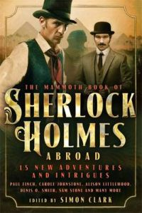 Mammoth Book of Sherlock Holmes Abroad: Book by Simon P. Clark