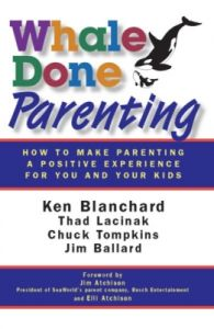 Whale Done Parenting : How to Make Parenting a Positive Experience for You and Your Kids (English) (Paperback): Book by Ken Blanchard, John Carlos, Alan Randolph