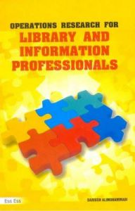 Operations Research for Library , Information Professionals, 2010: Book by Dariush Alimohammadi