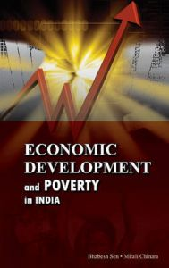 Economic Development and Poverty in India: Book by edited Bhabesh Sen