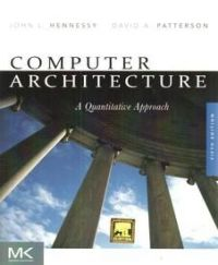 Computer Architecture: A Quantitative Approach: Book by John L. Hennessy