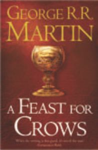 A Feast for Crows: Bk. 4: Song of Ice and Fire: Book by George R. R. Martin