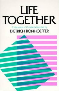 Life Together: Book by Dietrich Bonhoeffer