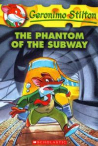 Phantom of the Subway: Book by Geronimo Stilton