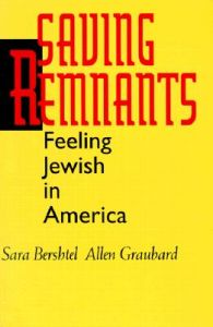 Saving Remnants: Feeling Jewish in America: Book by Sara Bershtel