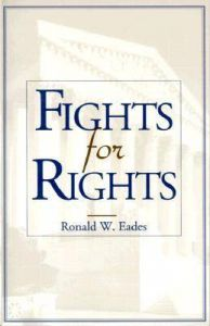 Fights for Rights: Book by Ronald W. Eades