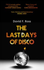 The Last Days of Disco: Book by David F. Ross