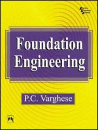 FOUNDATION ENGINEERING: Book by P. C. Varghese