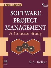 SOFTWARE PROJECT MANAGEMENT: A Concise Study: Book by KELKAR S.A.