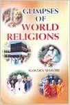 Glimpses of World Religions (English) 01 Edition: Book by Ram Dev Shastri
