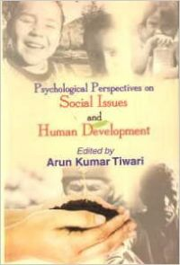 Psychological Perspectives on Social Issues and Human Development: Book by  Girishwar Mishra , Arun Tiwari (Eds.)