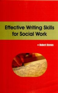 Effective writing skills for social work (English): Book by Robert Brown