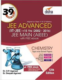 39 Years IIT-JEE Advanced + 15 yrs JEE Main Topic-wise Solved Paper Chemistry with Free ebook 12th Edition (English) (Paperback  Dr. O. P. Agarwal  Er. Deepak Agarwal): Book by Disha Experts
