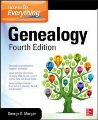 How to Do Everything: Genealogy: Book by George G. Morgan