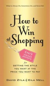 How to Win at Shopping: 297 Insider Secrets for Getting the Style You Want at the Price You Want to Pay: Book by David Zyla