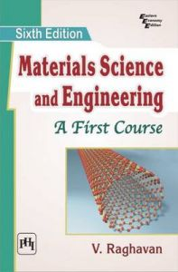 MATERIALS SCIENCE AND ENGINEERING : A First Course: Book by RAGHAVAN V.
