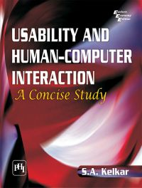 USABILITY AND HUMAN-COMPUTER INTERACTION: A CONCISE STUDY: Book by KELKAR S. A.