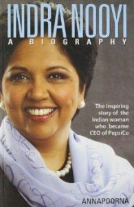 Indra Nooyi: A Biography: Book by Annapoorna