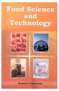 Food Science and Technology: Book by Bhupendra Khater