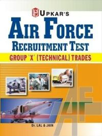 Air Force Recruitment Test [Group 'X'(Technical) Trade]: Book by Dr. Lal & Jain