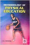 Methodology of Physical Education (English): Book by C. K. Pathak