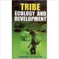 Tribe  Ecology and Development (English) 1st Edition (Paperback): Book by R. Pattnaik