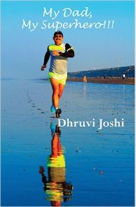 My Dad, My Superhero!!! : Book by  Dhruvi Joshi