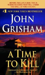 A Time to Kill: Book by John Grisham