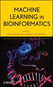 Machine Learning in Bioinformatics: Book by Yanqing Zhang