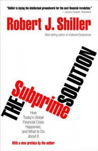 The Subprime Solution: How Today's Global Financial Crisis Happened, and What to Do About it: Book by Robert J. Shiller