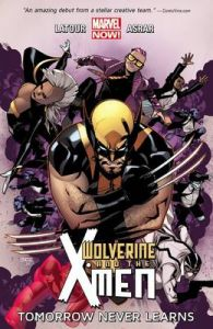 Wolverine & the X-Men: Volume 1: Tommorow Never Leaves: Book by Jason Latour