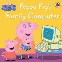 Peppa Pig: Peppa Pig's Family Computer: Book by NA