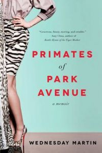 PRIMATES OF PARK AVENUE: Book by MARTIN WEDNESDAY