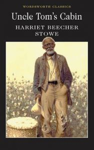 Uncle Tom's Cabin: Book by Harriet Beecher Stowe