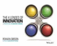 The 4 Lenses of Innovation: A Power Tool for Creative Thinking (English): Book by Rowan Gibson