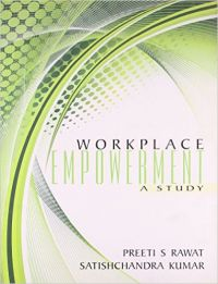 Workplace Empowerment (English) 1st Edition (Paperback): Book by Preeti S Rawat, Satishchandra Kumar