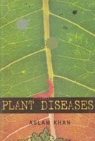 Plant Diseases: Book by Aslam Khan
