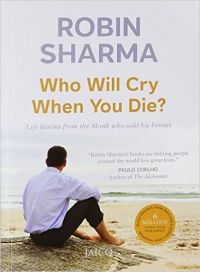 Who Will Cry When You Die? (English) (Paperback): Book by Robin S. Sharma