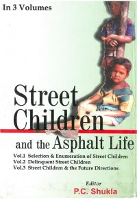 Street Children And The Asphalt Life (3 Vols.): Book by P.C. Shukla