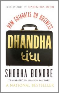 Dhandha: How Gujaratis Do Business : How Gujaratis Do Business (English) (Paperback): Book by Shobha Bondre
