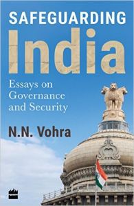 Safeguarding India : Essays on Security and Governance (English) (Hardcover): Book by N. N.Vohra
