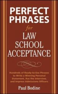 Perfect Phrases for Law School Acceptance: Hundreds of Ready-to-use Phrases to Write a Winning Personal Statement, Ace the Interview, and Impress Admissions Officers: Book by Paul Bodine
