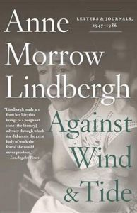 Against Wind and Tide: Letters and Journals, 1947-1986: Book by Anne Morrow Lindbergh