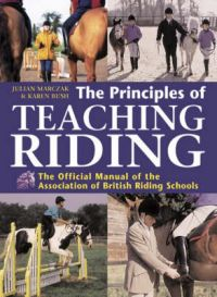 The Principles of Teaching Riding: The Official Manual of the Association of British Riding Schools: Book by Karen Bush