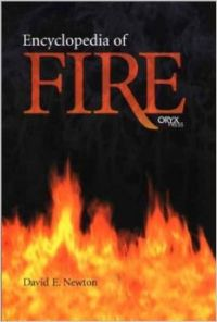 Encyclopedia of Fire (Hardcover): Book by David E. Newton