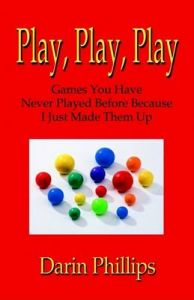 Play, Play, Play: Book by Darin J. Phillips PhD CPT