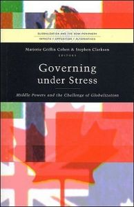 Governing Under Stress: Middle-ranking Powers and the Challenge of Globalization (Globalization & the Semi-periphery) (English) (Hardcover): Book by Stephen Clarkson