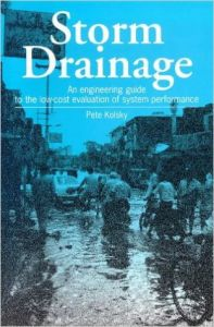 Storm Drainage An Engineering Guide To The Low Cost Evaluation Of System Performance (Paperback): Book by Pete Kolsky