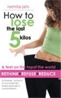 How To Loose The Last 5 Kilos English PB: Book by Jain Namita