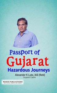 Passport Of Gujarat : Hazardous Journeys: Book by Alexander K Luke
